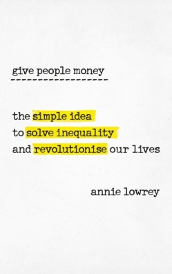 Annie Lowrey Give People Money